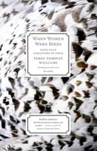 When Women Were Birds ebook by Terry Tempest Williams