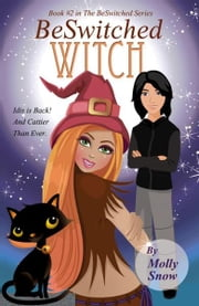 BeSwitched Witch (Book 2, BeSwitched Series) ebook by Molly Snow