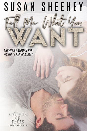 Tell Me What You Want ebook by Susan Sheehey