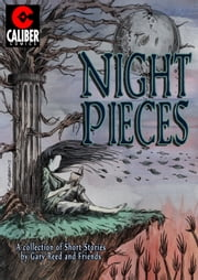 Night Pieces ebook by Gary Reed,Ger Curti,Dalibor Talajic,Nate Pride,Aaron Pittman,Michael Lark,Mark Bloodworth,Kevin Thomas,Galen Showman,Andy Bennett