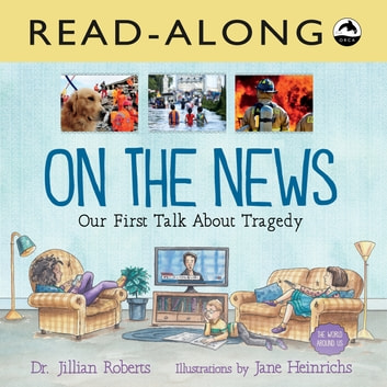 On the News Read-Along - Our First Talk About Tragedy ebook by Dr. Jillian Roberts