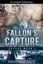 Fallon's Capture ebook by Ravenna Tate