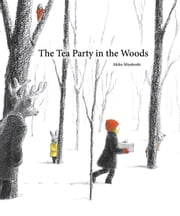 Tea Party in the Woods, The ebook by Akiko Miyakoshi
