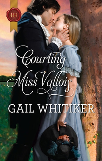 Courting Miss Vallois ebook by Gail Whitiker