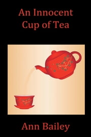 An Innocent Cup of Tea ebook by Ann Bailey
