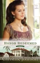 Honor Redeemed (Keys of Promise Book #2) ebook by Christine Johnson