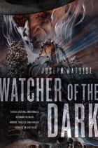 Watcher of the Dark ebook by Joseph Nassise