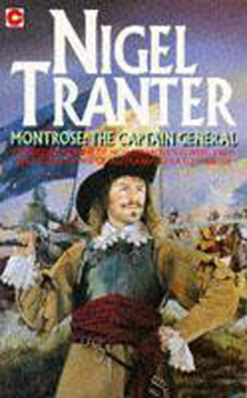 Montrose, the Captain General eBook by Nigel Tranter