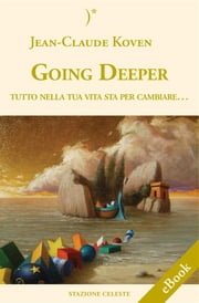 Going Deeper - Tutto nella tua vita sta per cambiare ebook by Kobo.Web.Store.Products.Fields.ContributorFieldViewModel