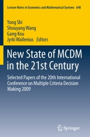 New State of MCDM in the 21st Century - Selected Papers of the 20th International Conference on Multiple Criteria Decision Making 2009 ebook by