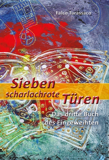 Sieben Scharlachrote Türen eBook by Falco Tarassaco