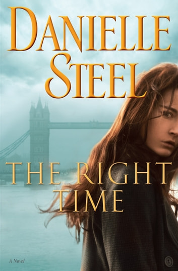 The Right Time - A Novel ebook by Danielle Steel