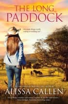 The Long Paddock ebook by Alissa Callen