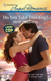 Do You Take This Cop? ebook by Beth Andrews