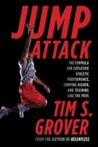 Jump Attack ebook by Tim S. Grover