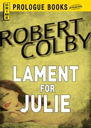 Lament for Julie ebook by Robert Colby