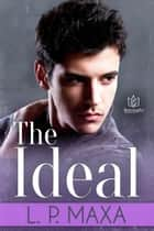 The Ideal ebook by L.P. Maxa