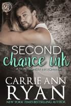 Second Chance Ink ebook by Carrie Ann Ryan