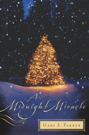 A Midnight Miracle ebook by Gary Parker
