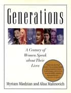 Generations ebook by Myriam Miedzian,Alisa Malinovich