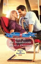 Baby in the Boardroom ebook by Michele Dunaway