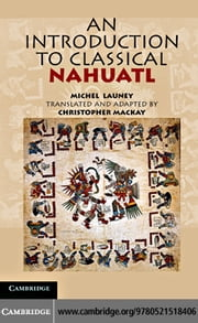 An Introduction to Classical Nahuatl ebook by Launey, Michel