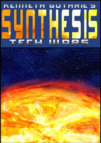 Tech Wars: Synthesis ebook by Kenneth Guthrie