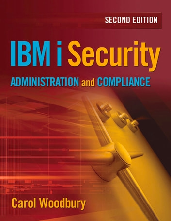 IBM i Security Administration and Compliance ebook by Carol Woodbury