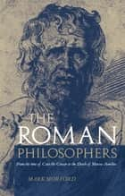 Roman Philosophers ebook by Mark Morford