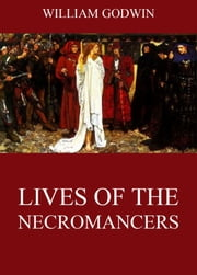 Lives Of The Necromancers ebook by William Godwin