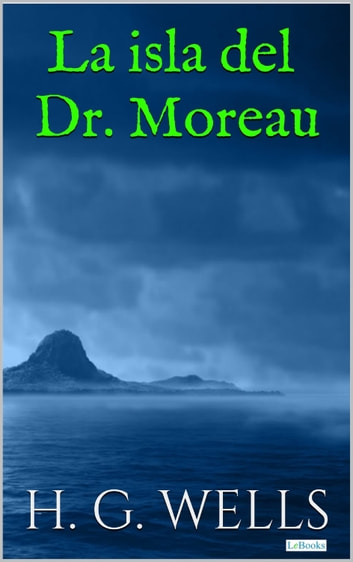 La Isla del Dr. Moreau ebook by H.G. Wells