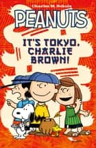 Peanuts It's Tokyo Charlie Brown Vol. 1 ebook by Vicki Scott, Paige Braddock, Vicki Scott