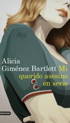 Mi querido asesino en serie ebook by Alicia Giménez Bartlett