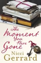 The Moment You Were Gone ebook by
