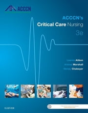 ACCCN's Critical Care Nursing ebook by Leanne Aitken,Andrea Marshall,Wendy Chaboyer