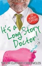 It's A Long Story, Doctor! ebook by