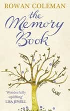 The Memory Book - A feel-good uplifting story about what we will do for love ebook by Rowan Coleman