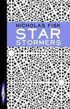 Starstormers - Book 1 ebook by Nicholas Fisk