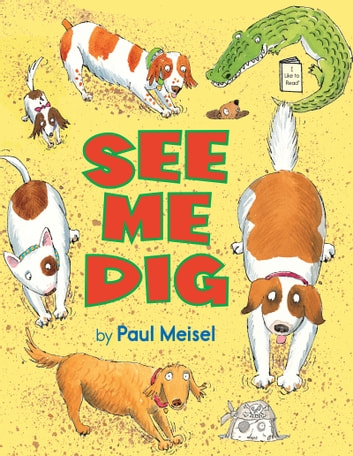 See Me Dig ebook by Paul Meisel