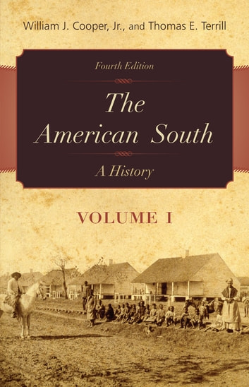 The American South - A History ebook by William J. Cooper Jr.,Thomas E. Terrill