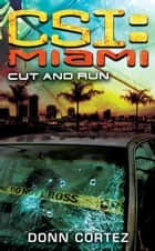 CSI Miami: Cut and Run ebook by Donn Cortez