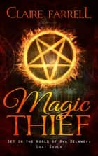 Magic Thief (An Ari Novella) ebook by Claire Farrell