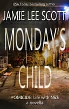 Monday's Child ebook by Jamie Lee Scott