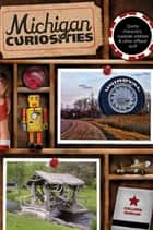 Michigan Curiosities ebook by Colleen Burcar
