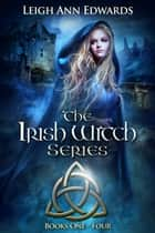 The Irish Witch Series : Books 1 - 4 ebook by