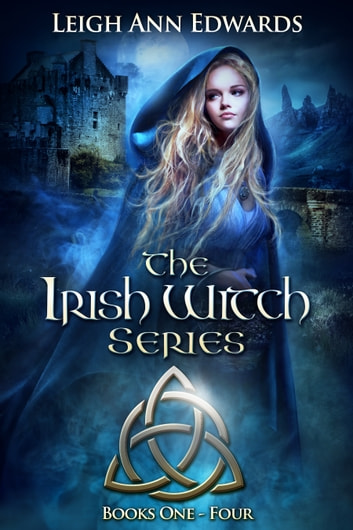 The Irish Witch Series : Books 1 - 4 ebook by Leigh Ann Edwards