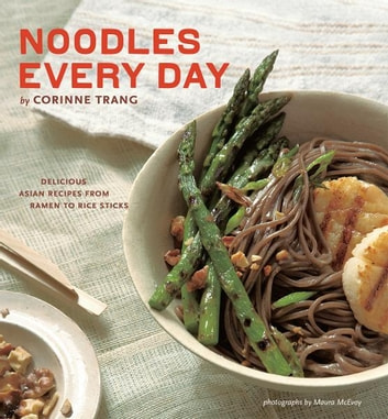 Noodles Every Day ebook by Corinne Trang