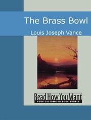The Brass Bowl ebook by Louis Joseph Vance