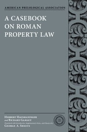 A Casebook on Roman Property Law ebook by Herbert Hausmaninger,Richard Gamauf,George A. Sheets