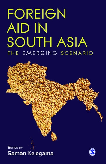 Foreign Aid in South Asia - The Emerging Scenario ebook by